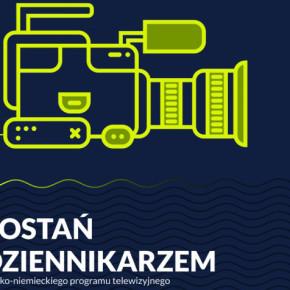 Zostań dziennikarzem polsko-niemieckiego programu telewizyjnego