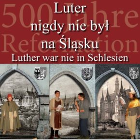 """""""Luther war nie in Schlesien"""" Theateraufführung"""