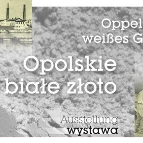 """""""Opolskie Białe złoto"""" /  """"Oppelner weißes Gold"""""""